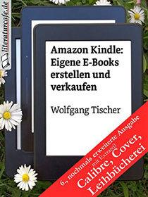 Amazon-Kindle: Eigene E-Books erstellen und verkaufen